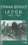 La deuxième D.B. ; 1943-1946