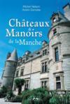 Chateaux Et Manoirs De La Manche
