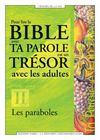 Pour lire la bible avec ta parole est un tresor avec les adultes t.2 ; les paraboles