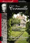Pierre Corneille ; maison des champs, maison des villes