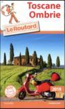 Guide du Routard ; Toscane, Ombrie (édition 2018)