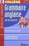 Grammaire anglaise par les exercices ; college