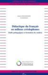 Didactique du français en milieux créolophones ; outils pédagogiques et formation des maîtres