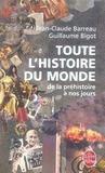 Toute l'histoire du monde ; de la préhistoire à nos jours