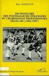 Dictionnaire des footballeurs etrangers du championnat profe