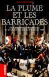 La plume et les barricades ; de Lamartine à Baudelaire ; les écrivains dans la révolution de 1848
