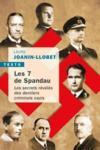 Les 7 de Spandau ; les secrets révélés des derniers criminels nazis