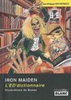 Iron maiden ; l'ed'dictionnaire