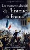 Les moments décisifs de l'histoire de France
