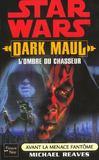 Dark Maul ; L'Ombre Du Chasseur