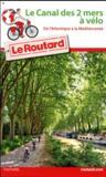 Guide du Routard ; le canal des deux mers à vélo