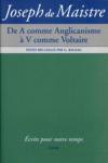 Joseph Le Maistre : De A Comme Anglicanisme A V Comme Voltaire