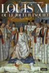 Louis XI ou le joueur inquiet