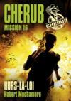 Cherub mission T.16 ; hors-la-loi