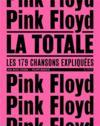 La totale ; Pink Floyd ; les 179 chansons expliquées