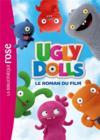 Ugly Dolls ; le roman du film