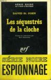 Les Sequestres De La Cloche. Collection : Serie Noire N° 1093