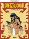 Quetzalcoatl t.2 ; la montagne de sang
