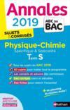 ANNALES ABC BAC ; SUJETS & CORRIGES T.7 ; physique-chimie ; spécifique & spécialité ; terminale S (édition 2019)