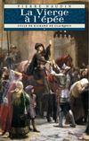 Cycle Richard de Clairbois t.1 ; la vierge à l' épée
