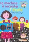 Le petit monde de mademoiselle Prout t.2 ; la machine à raconter ce qu'on fait à l'école