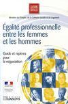 Égalité professionnelle entre les hommes et les femmes ; guide et repères pour la négociation