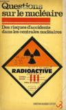 Questions Sur Le Nucleaire, Risques D'Accidents Dans Les Centrales Nucleairs