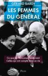 Les femmes du général ; comment il a changé la condition des femmes ; celles qui ont compté dans sa vie
