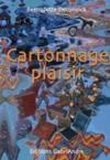Cartonnage plaisir