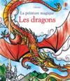 LA PEINTURE MAGIQUE ; les dragons
