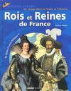 Rois Et Reines De France ; De Clovis A Louis-Philippe 1er