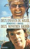 Johnny-Brel ; deux enfants du soleil, deux monstres sacrés