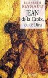 Jean De La Croix Fou De Dieu