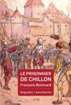 Le prisonnier de Chillon : François Bonivard