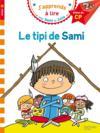 J'apprends à lire avec Sami et Julie ; le tipi de Sami ; niveau 1
