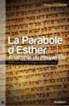 La parabole d'Esther ; anatomie du peuple élu
