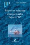 Pétrole et relations internationales depuis 1945