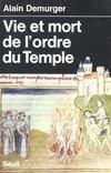Vie Et Mort De L'Ordre Du Temple (1118-1314)