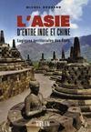 L'asie d'entre inde et chine ; logiques territoriales des états