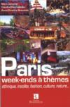 Paris ; week-end à thèmes