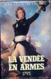 La Vendee En Armes T.1 1793 (Relie)