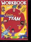 JOIN THE TEAM ; anglais ; 5ème ; palier 1, année 2 ; workbook (édition 2007)