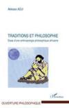Traditions et philosophie ; essai d'une anthropologie philosophique africaine
