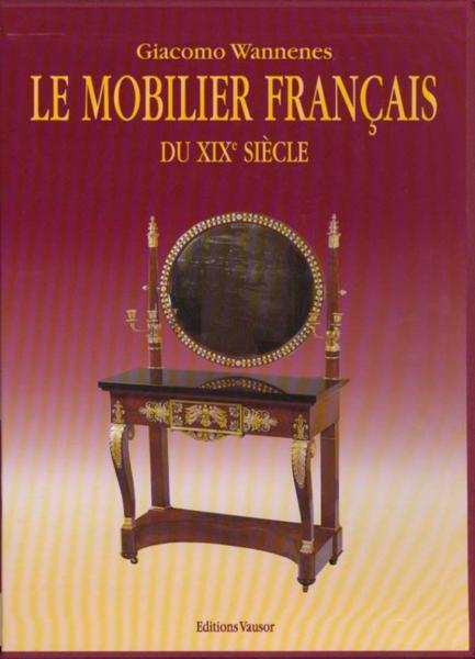 le mobilier francais du xix siecle dictionnaire des ebenistes et des menuisier