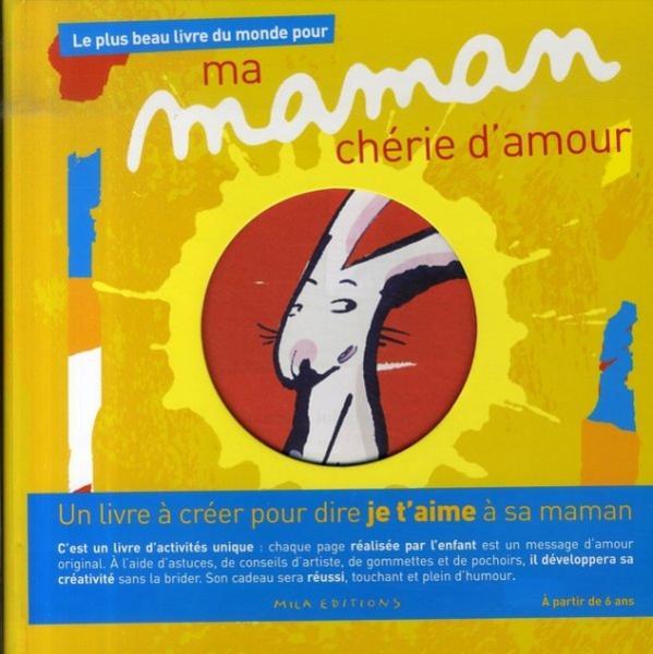 Le Plus Beau Livre Du Monde Pour Ma Maman Cherie D Amour