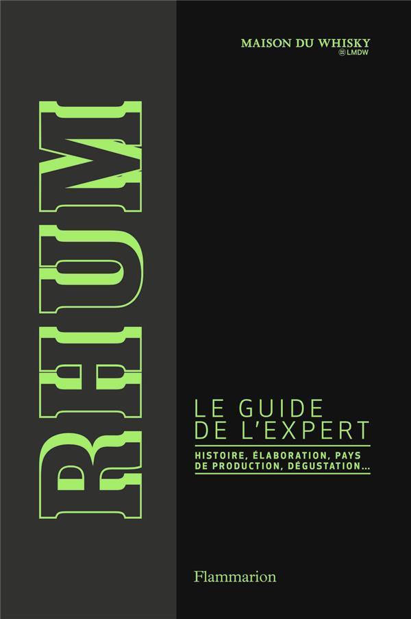 Rhum Le Guide De L Expert La Maison Du Whisky Livre