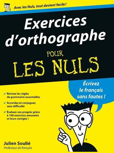 Exercices d'orthographe pour les nuls - Belgique Loisirs