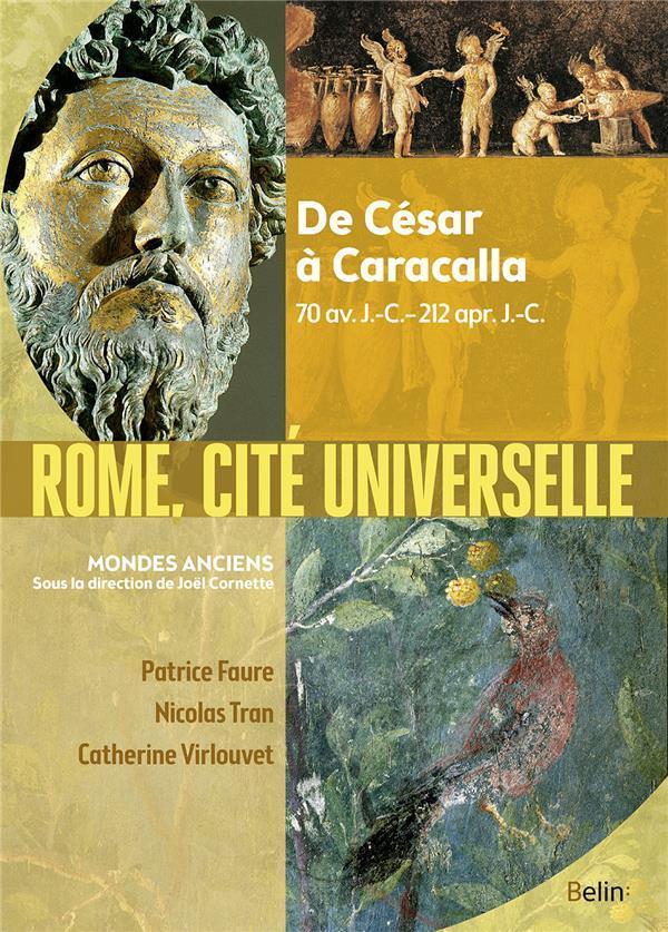 Rome, cité universelle / Patrice Faure, Nicolas Tran, Catherine Virlouvet