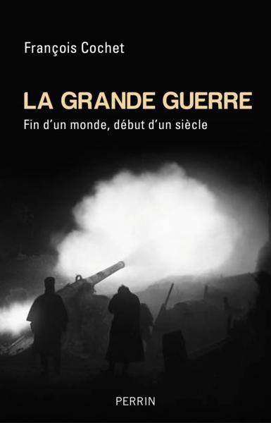 La Grande Guerre : Fin d'un monde, début d'un siècle.