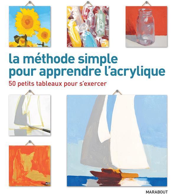 50 Petits Tableaux Pour Apprendre A Peindre A L Acrylique Livre France Loisirs